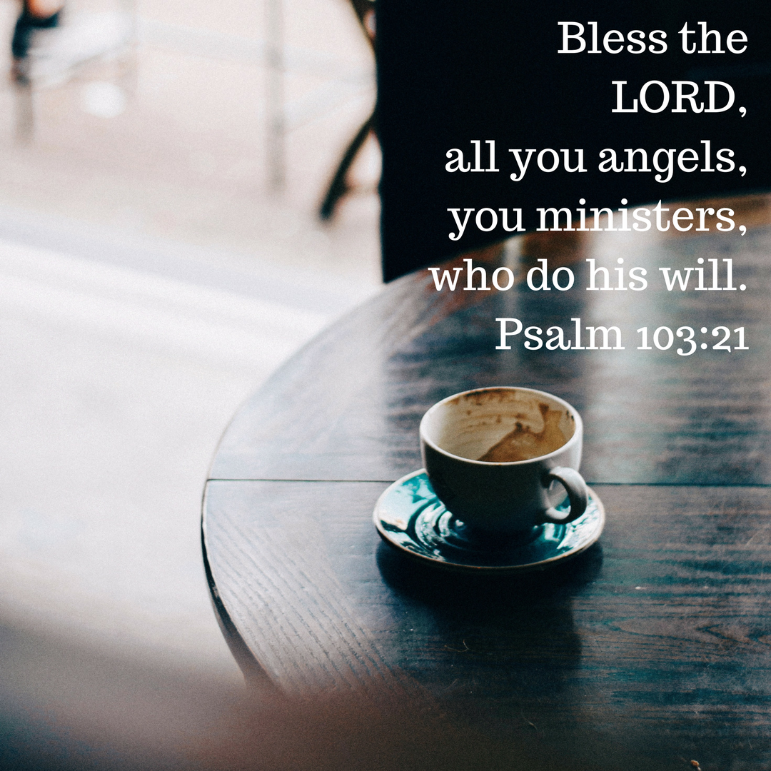 Special needs parent. Bless the LORD, all you angels,you ministers, who do his will.Psalm 103_21